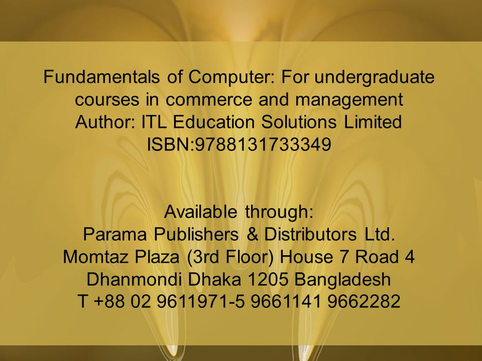 Fundamentals of Computer: For undergraduate courses in commerce and management Author: ITL Education Solutions Limited ISBN:9788131733349