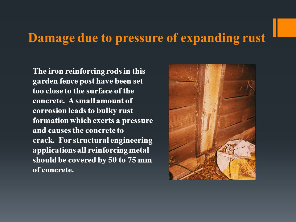 Damage due to pressure of expanding rust