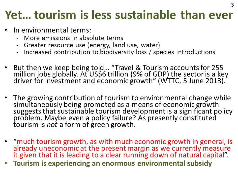 Yet… tourism is less sustainable than ever
