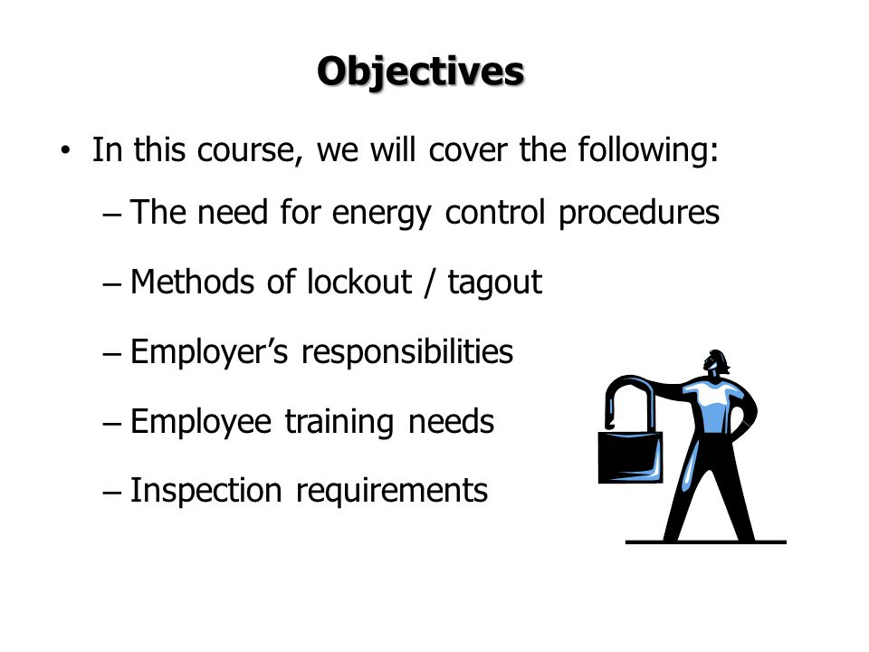 Objectives In this course, we will cover the following:
