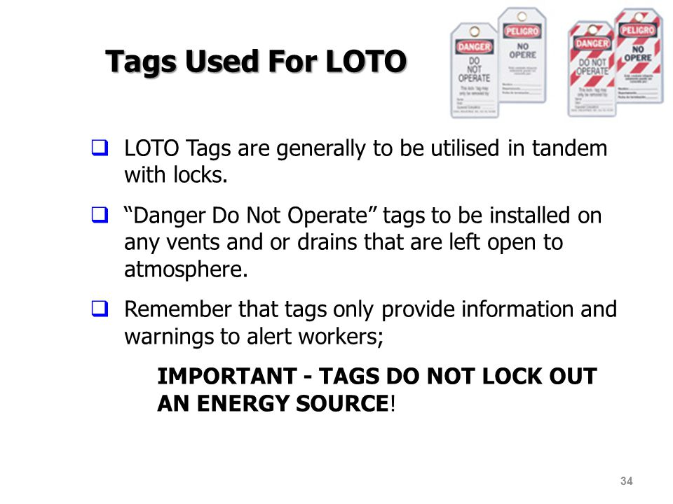 Tags Used For LOTO LOTO Tags are generally to be utilised in tandem with locks.