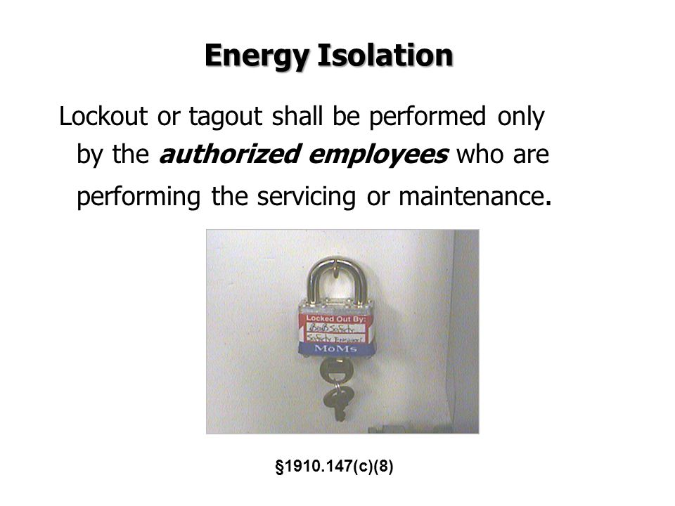 Energy Isolation by the authorized employees who are