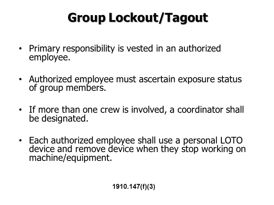 Group Lockout/Tagout Primary responsibility is vested in an authorized employee.