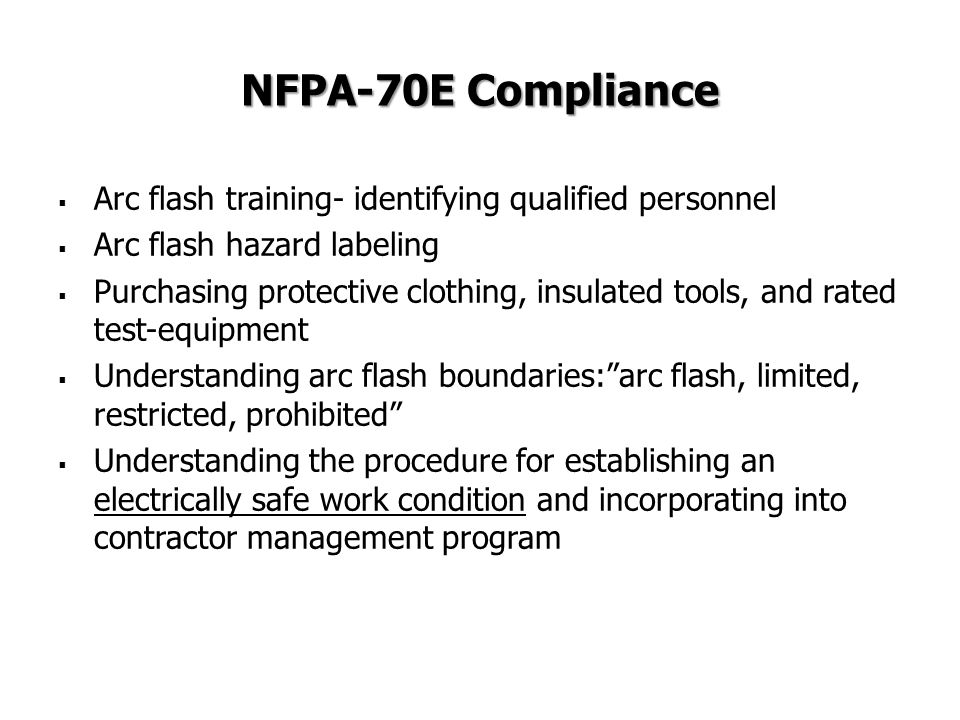 NFPA-70E Compliance Arc flash training- identifying qualified personnel. Arc flash hazard labeling.
