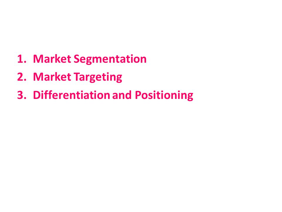 Market Segmentation Market Targeting Differentiation and Positioning
