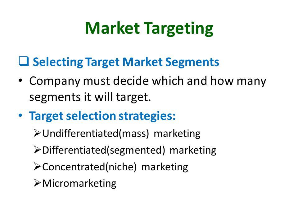 Market Targeting Selecting Target Market Segments