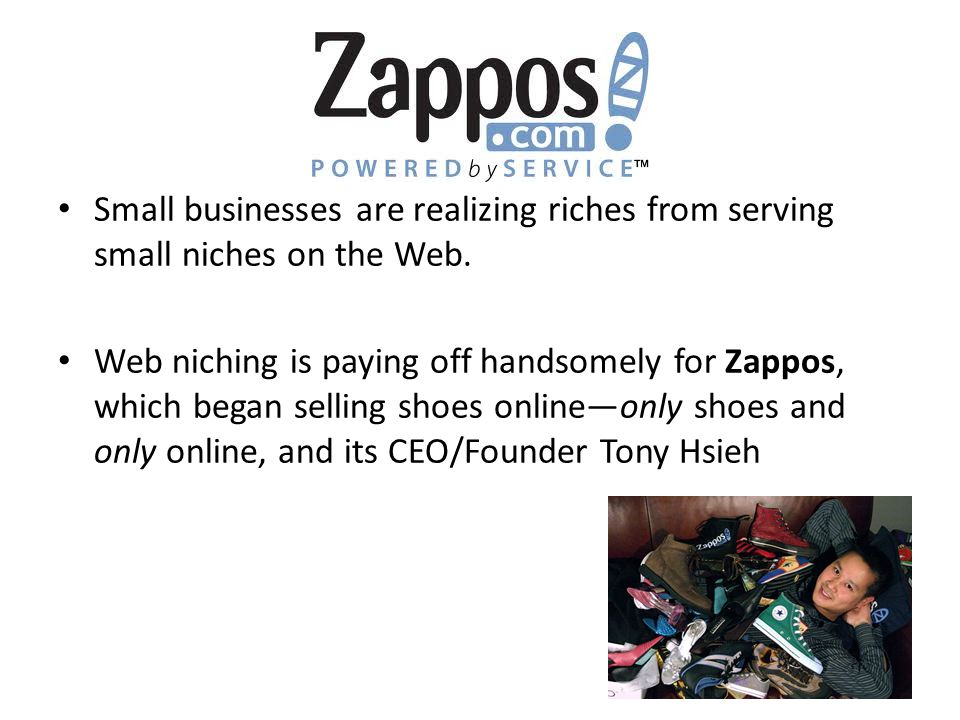 Small businesses are realizing riches from serving small niches on the Web.