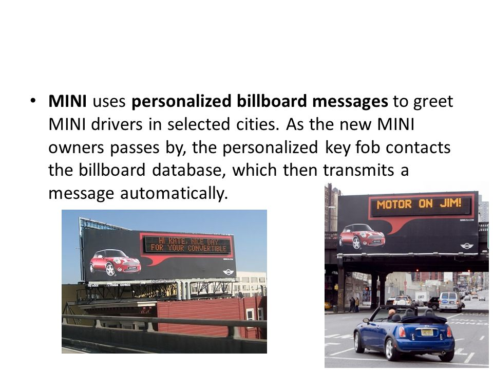 MINI uses personalized billboard messages to greet MINI drivers in selected cities.