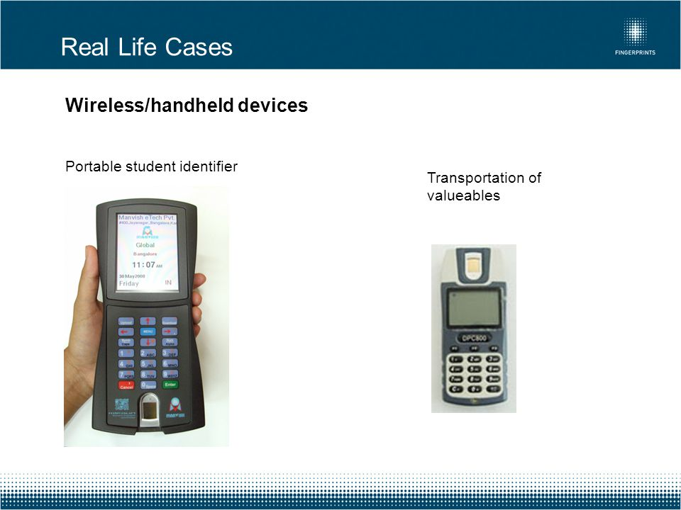 Real Life Cases Wireless/handheld devices Portable student identifier