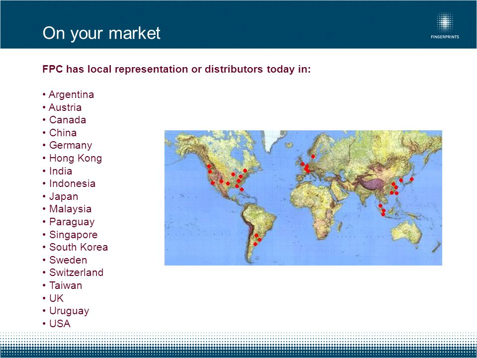 On your market FPC has local representation or distributors today in: