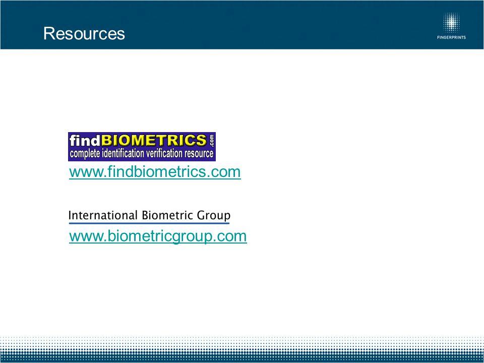 Resources www.findbiometrics.com www.biometricgroup.com