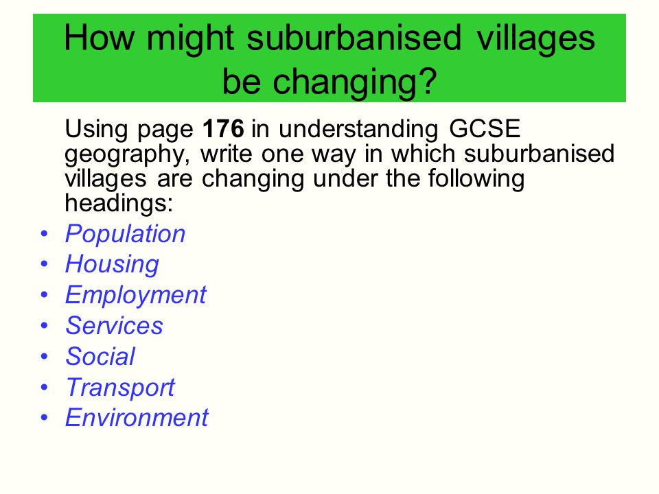 How might suburbanised villages be changing