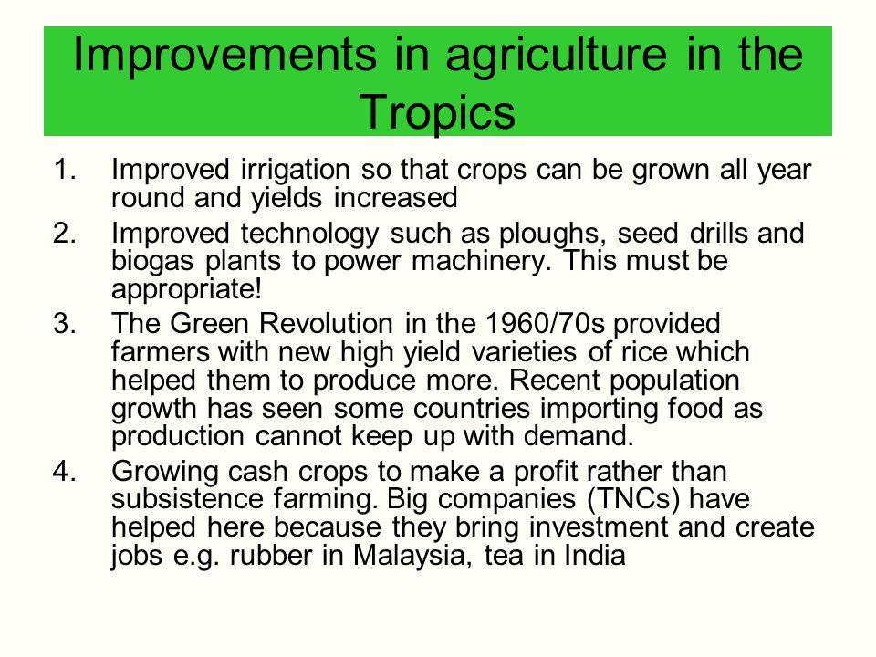 Improvements in agriculture in the Tropics