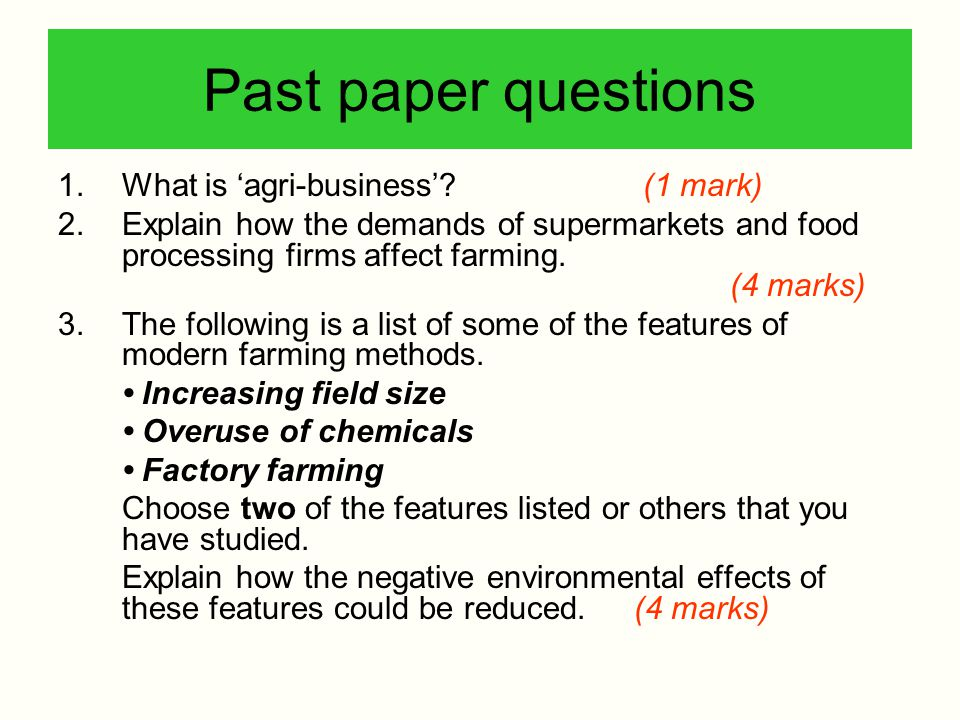 Past paper questions What is 'agri-business' (1 mark)