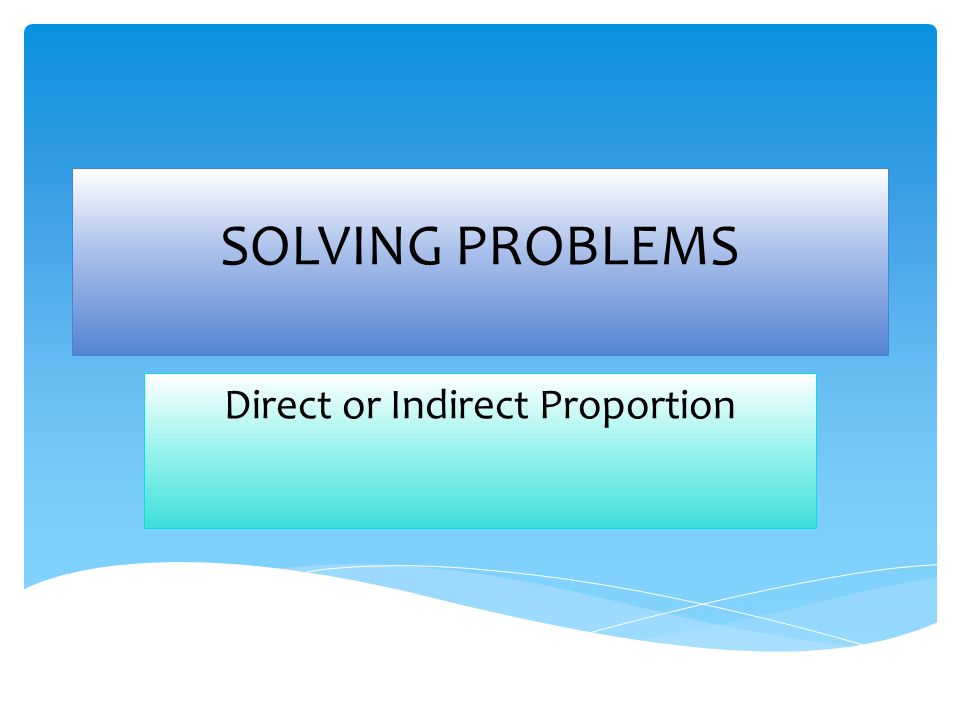 Direct or Indirect Proportion
