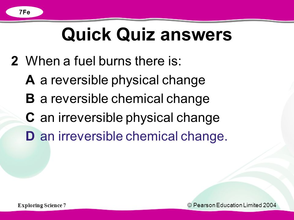 Quick Quiz answers 2 When a fuel burns there is: