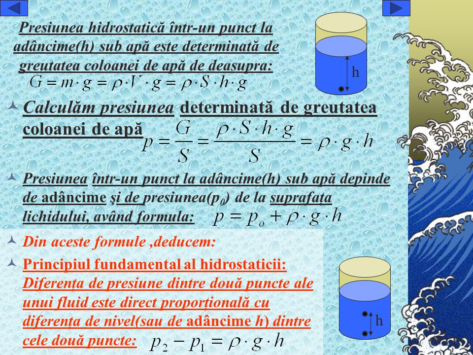 Calculăm presiunea determinată de greutatea coloanei de apă