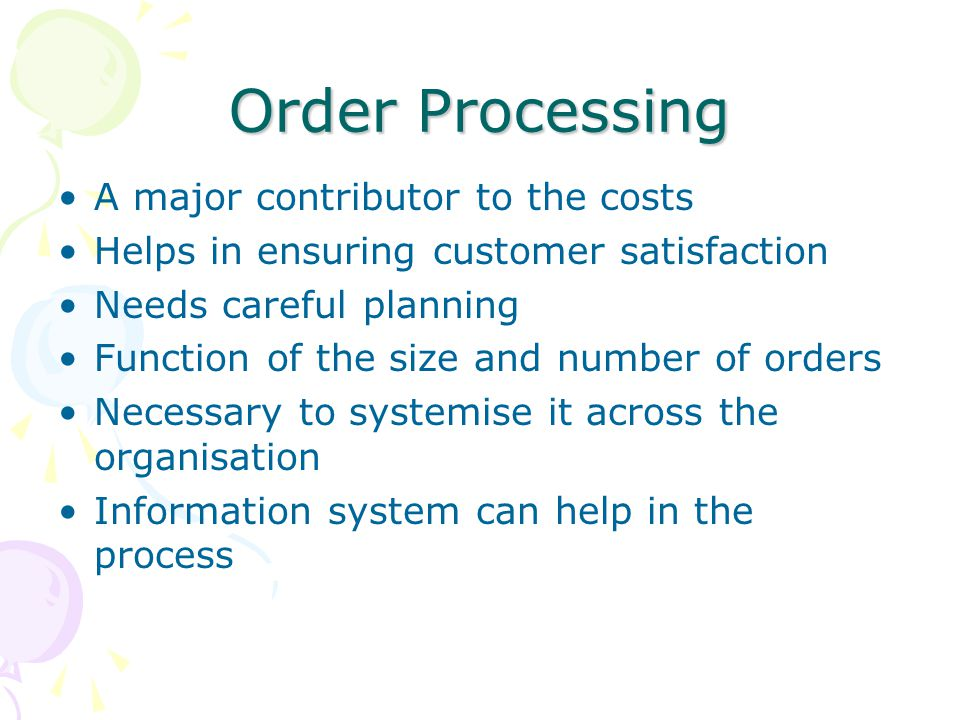 Order Processing A major contributor to the costs