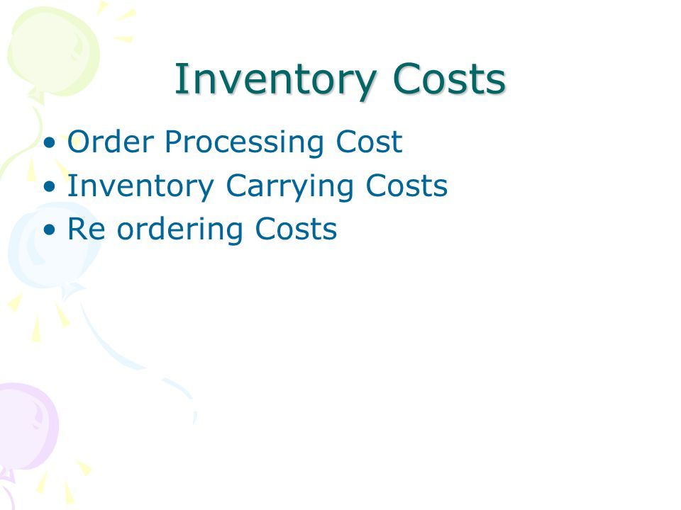 Inventory Costs Order Processing Cost Inventory Carrying Costs