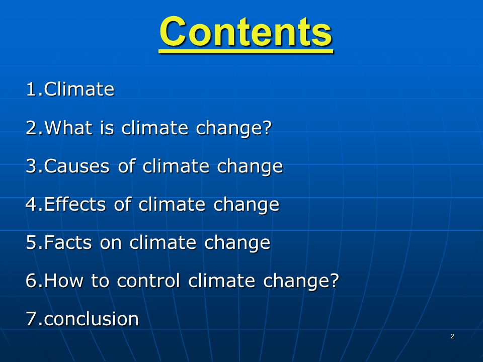 Contents 1.Climate 2.What is climate change