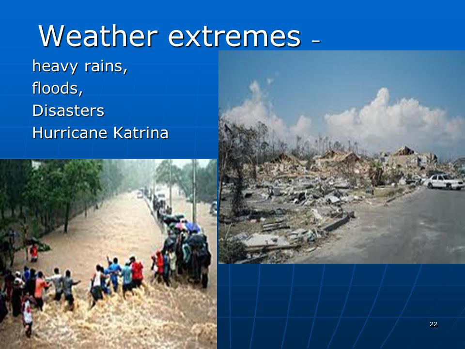 Weather extremes – heavy rains, floods, Disasters Hurricane Katrina