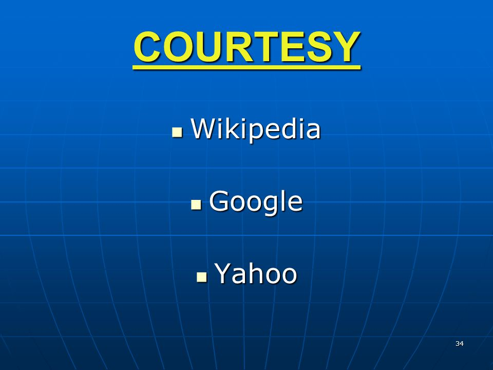 COURTESY Wikipedia Google Yahoo