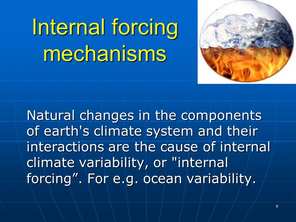 Internal forcing mechanisms