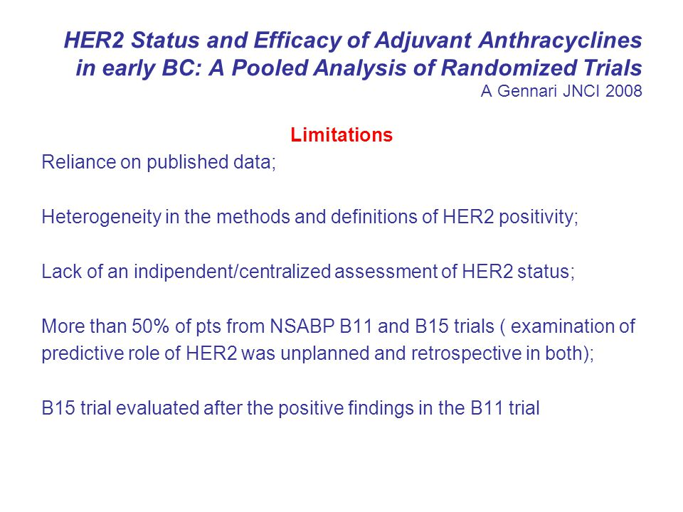 HER2 Status and Efficacy of Adjuvant Anthracyclines in early BC: A Pooled Analysis of Randomized Trials A Gennari JNCI 2008
