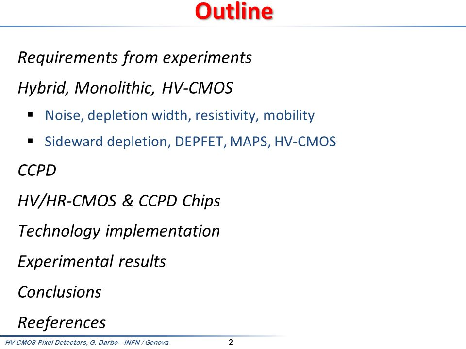 Outline Requirements from experiments Hybrid, Monolithic, HV-CMOS CCPD