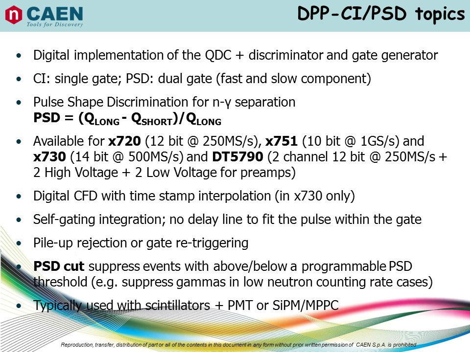 DPP-CI/PSD topics Digital implementation of the QDC + discriminator and gate generator. CI: single gate; PSD: dual gate (fast and slow component)