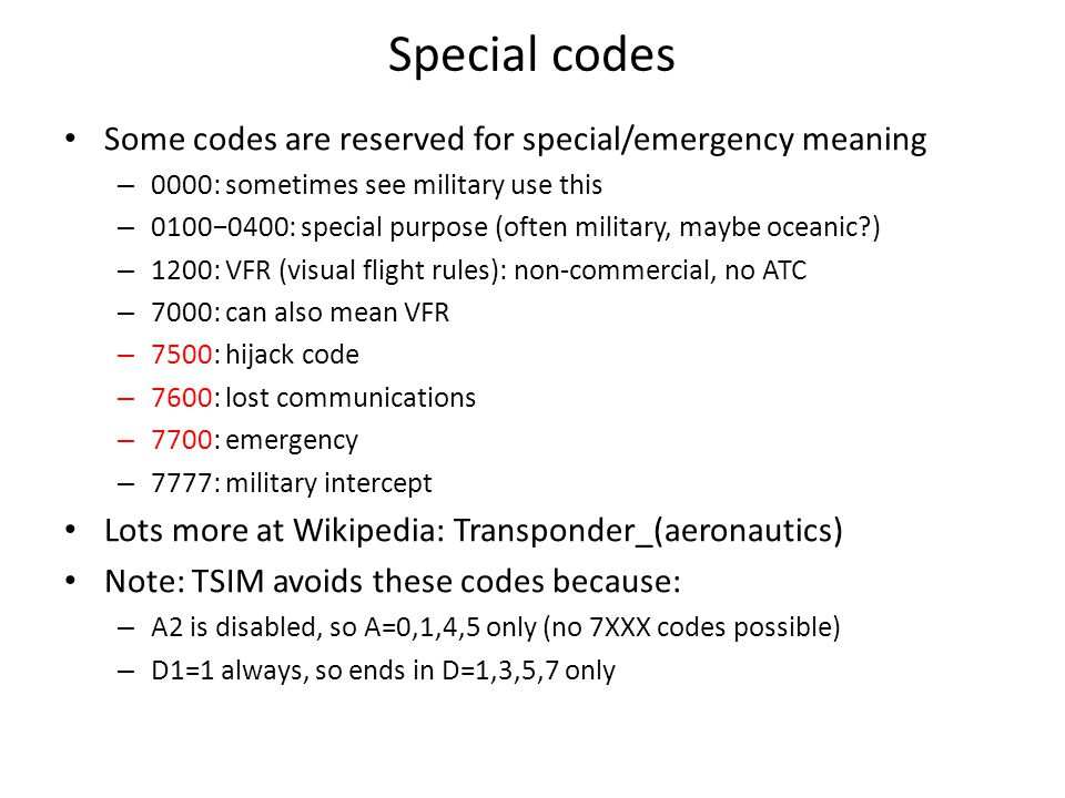 Special codes Some codes are reserved for special/emergency meaning