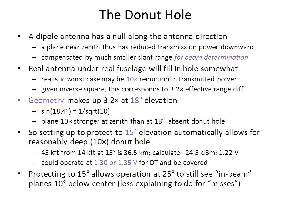 The Donut Hole A dipole antenna has a null along the antenna direction
