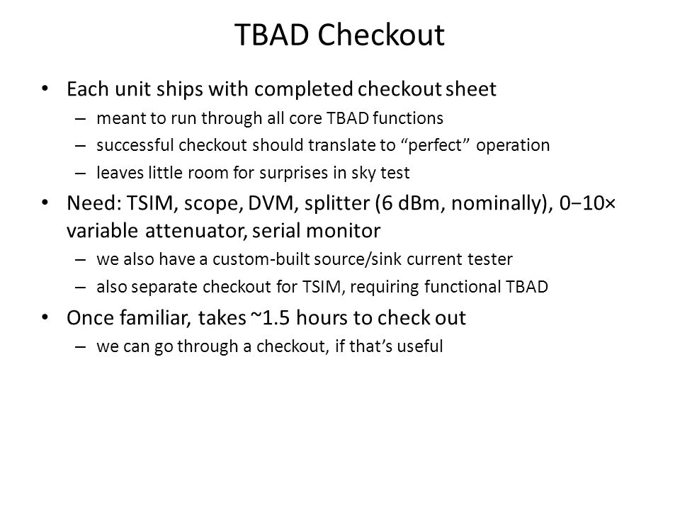 TBAD Checkout Each unit ships with completed checkout sheet