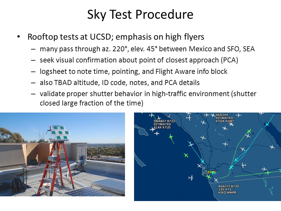 Sky Test Procedure Rooftop tests at UCSD; emphasis on high flyers