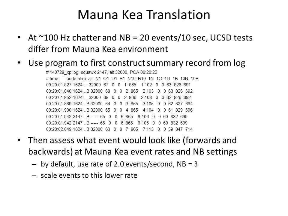 Mauna Kea Translation At ~100 Hz chatter and NB = 20 events/10 sec, UCSD tests differ from Mauna Kea environment.