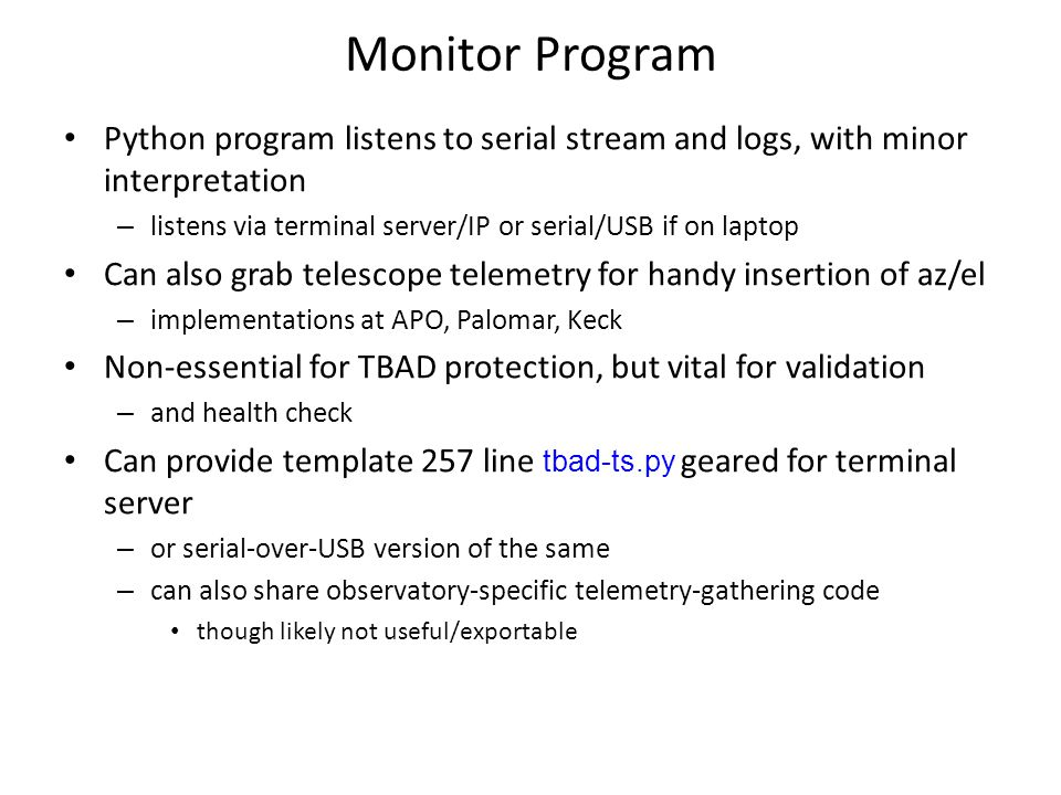 Monitor Program Python program listens to serial stream and logs, with minor interpretation.