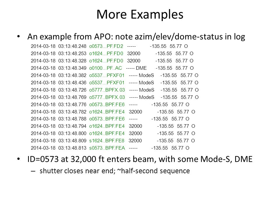 More Examples An example from APO: note azim/elev/dome-status in log