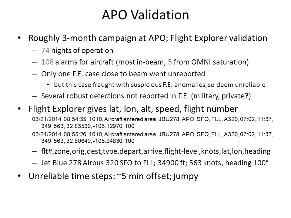 APO Validation Roughly 3-month campaign at APO; Flight Explorer validation. 74 nights of operation.