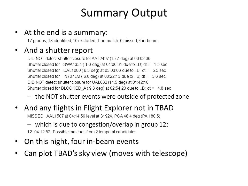 Summary Output At the end is a summary: And a shutter report