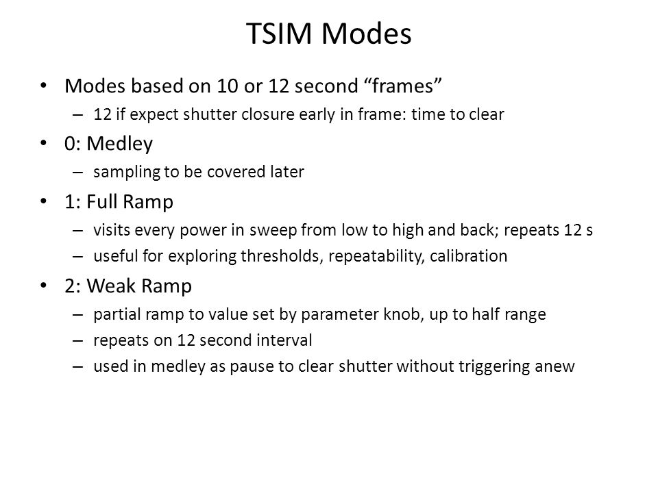 TSIM Modes Modes based on 10 or 12 second frames 0: Medley