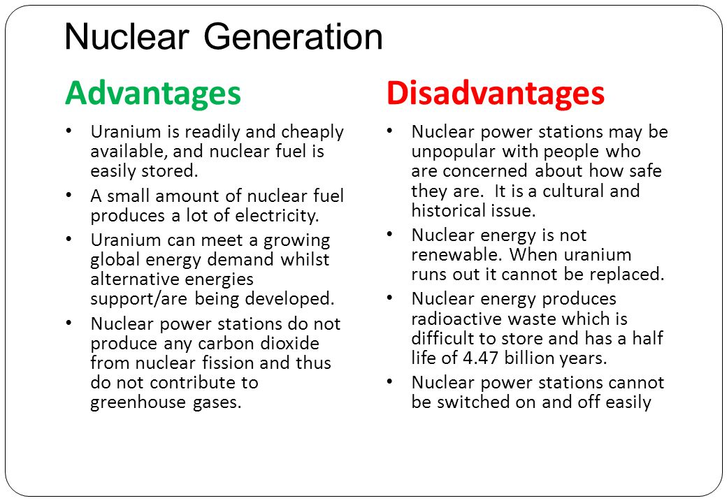 advantages and disadvantages of using nuclear Nuclear fission is a form of alternative energy, that can be utilized in place of fossil fuels that are most commonly used nuclear power plants are the way.