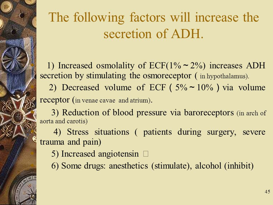 The following factors will increase the secretion of ADH.