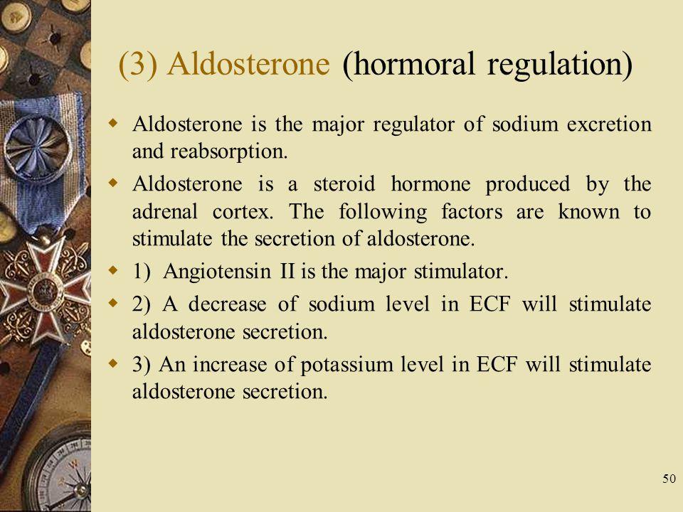 (3) Aldosterone (hormoral regulation)