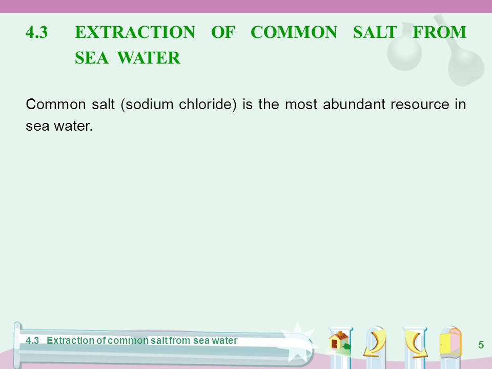 4.3 EXTRACTION OF COMMON SALT FROM SEA WATER