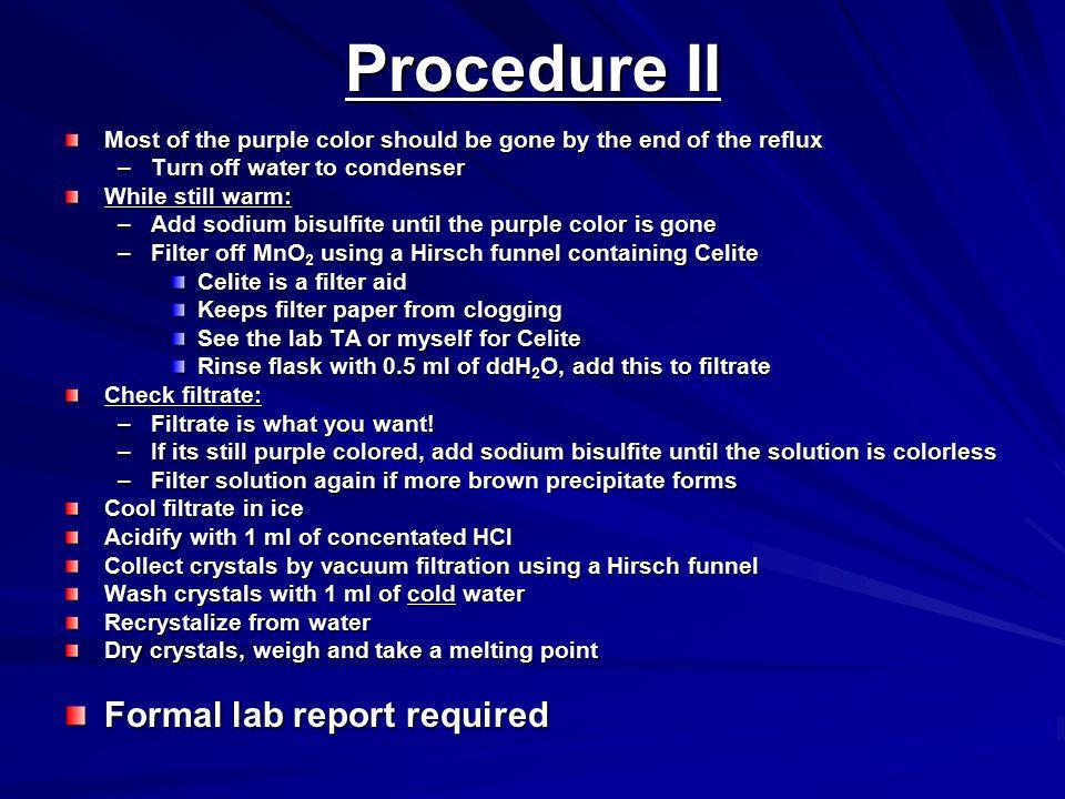 Procedure II Formal lab report required