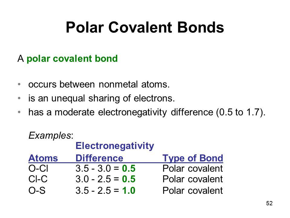Polar Covalent Bonds A polar covalent bond