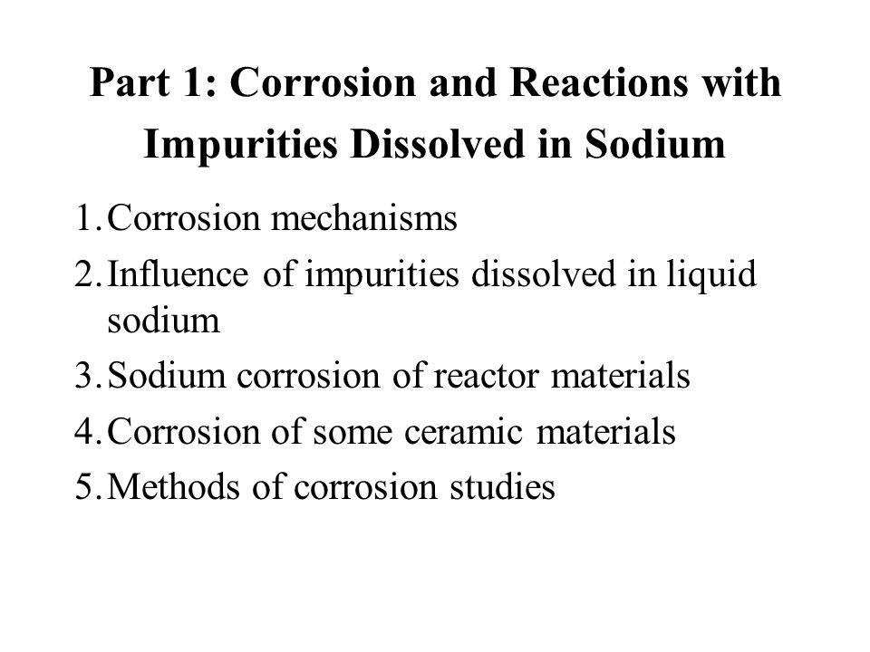 Part 1: Corrosion and Reactions with Impurities Dissolved in Sodium