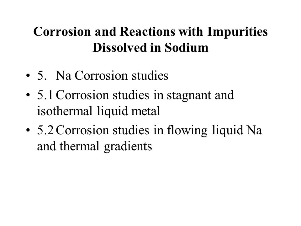 Corrosion and Reactions with Impurities Dissolved in Sodium