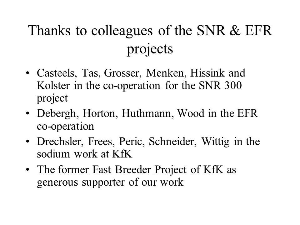 Thanks to colleagues of the SNR & EFR projects