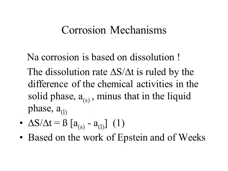 Corrosion Mechanisms Na corrosion is based on dissolution !
